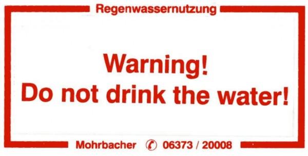 Kennzeichnungsschild -Warning Do not drink the water-